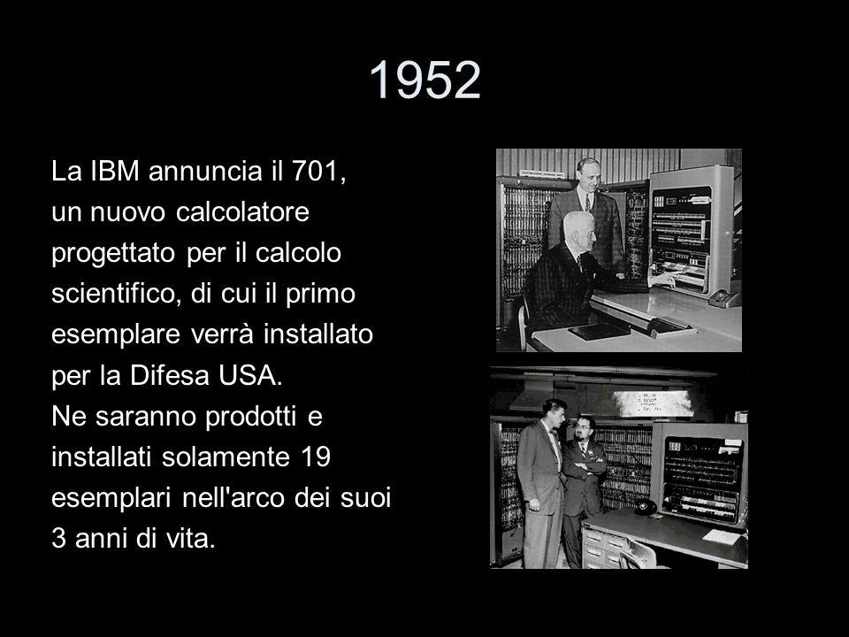1952 La IBM annuncia il 701, un nuovo calcolatore