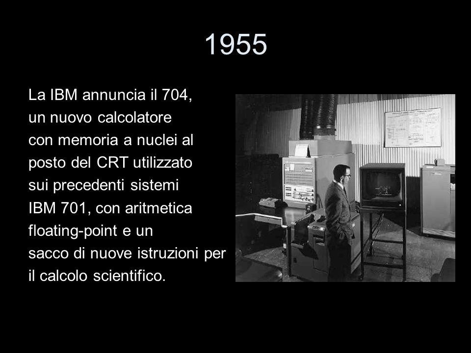 1955 La IBM annuncia il 704, un nuovo calcolatore