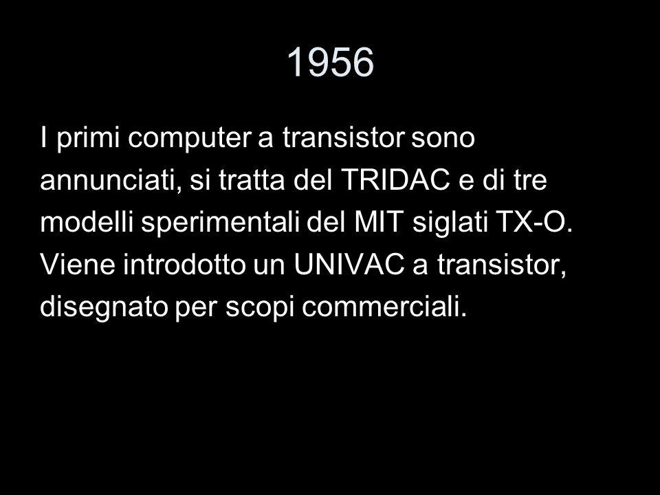 1956 I primi computer a transistor sono