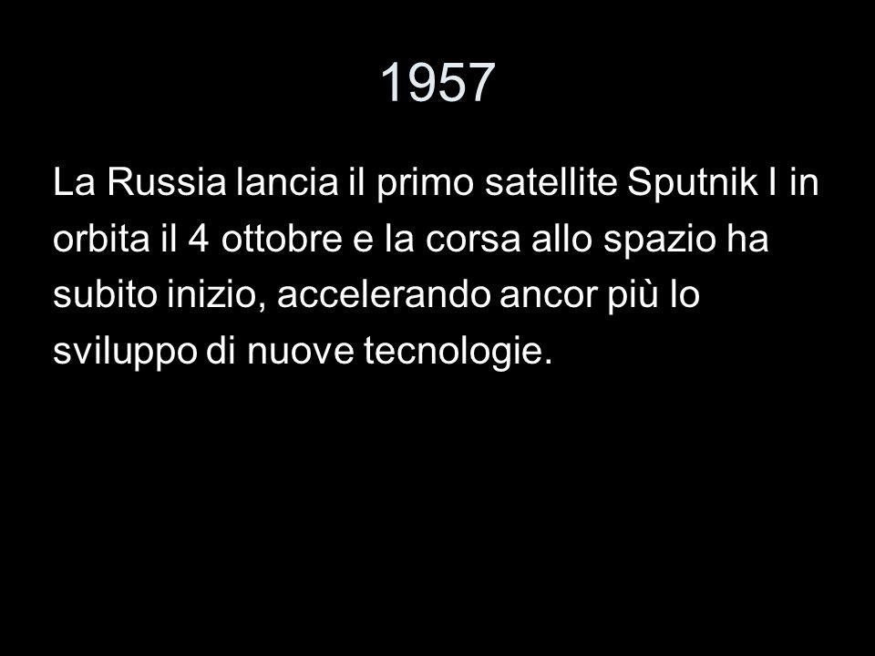 1957 La Russia lancia il primo satellite Sputnik I in
