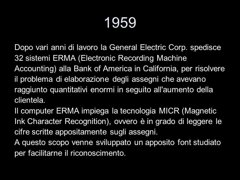 1959 Dopo vari anni di lavoro la General Electric Corp. spedisce
