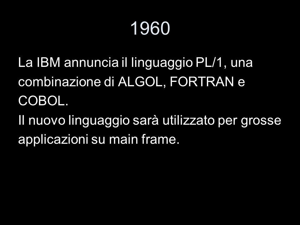 1960 La IBM annuncia il linguaggio PL/1, una