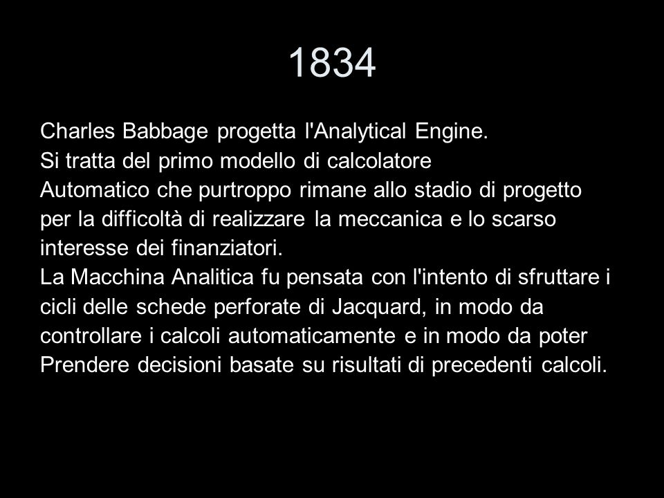 1834 Charles Babbage progetta l Analytical Engine.