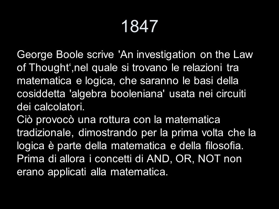 1847 George Boole scrive An investigation on the Law