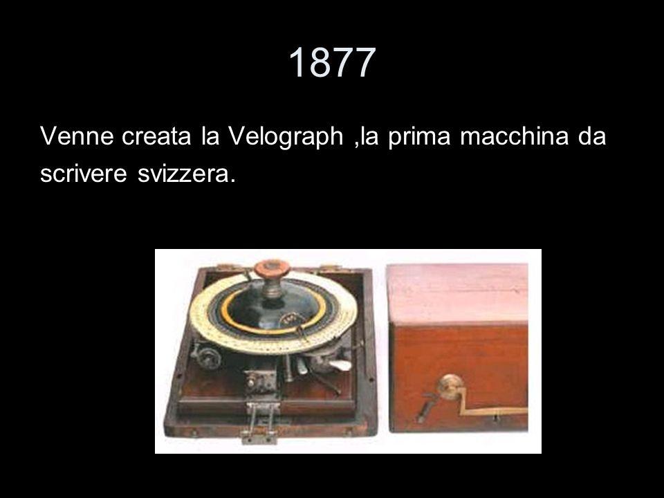 1877 Venne creata la Velograph ,la prima macchina da
