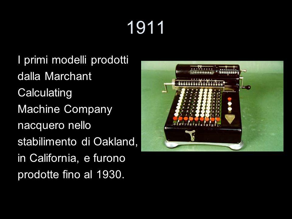 1911 I primi modelli prodotti dalla Marchant Calculating