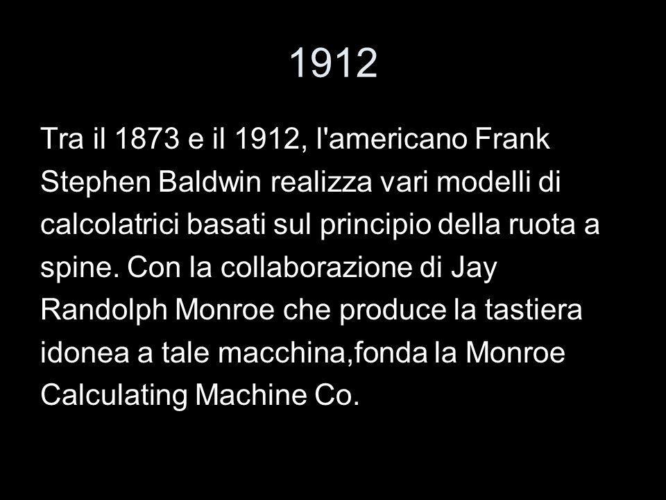 1912 Tra il 1873 e il 1912, l americano Frank