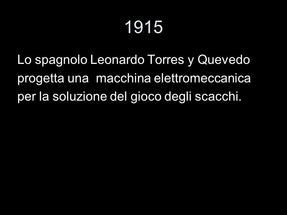 1915 Lo spagnolo Leonardo Torres y Quevedo