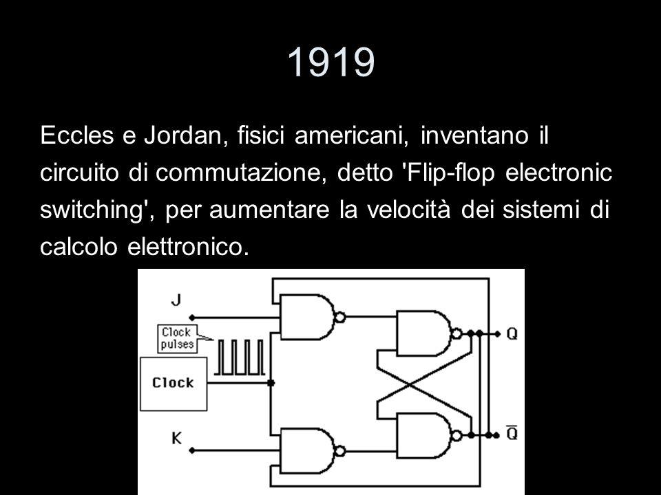 1919 Eccles e Jordan, fisici americani, inventano il