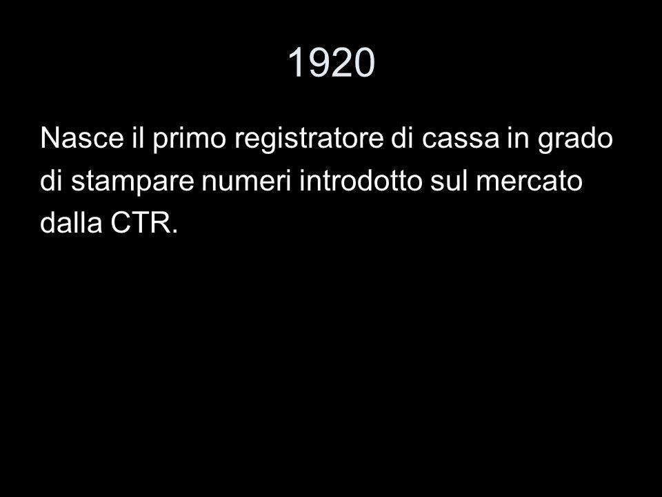 1920 Nasce il primo registratore di cassa in grado