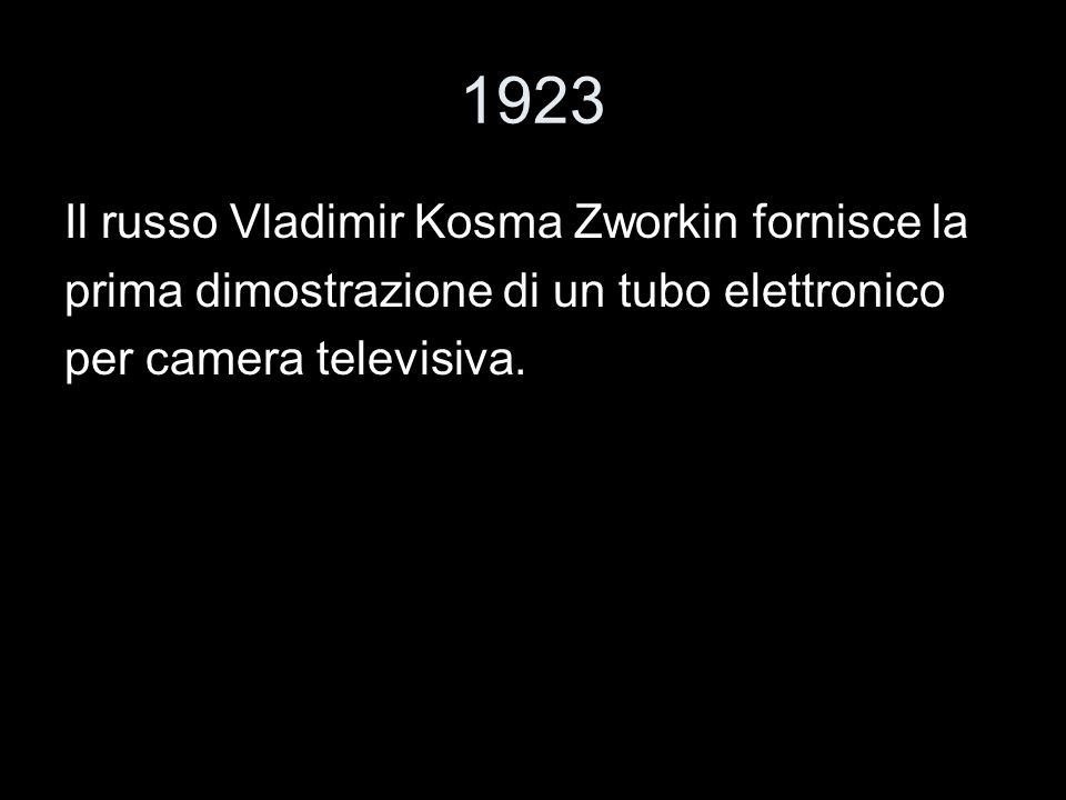 1923 Il russo Vladimir Kosma Zworkin fornisce la
