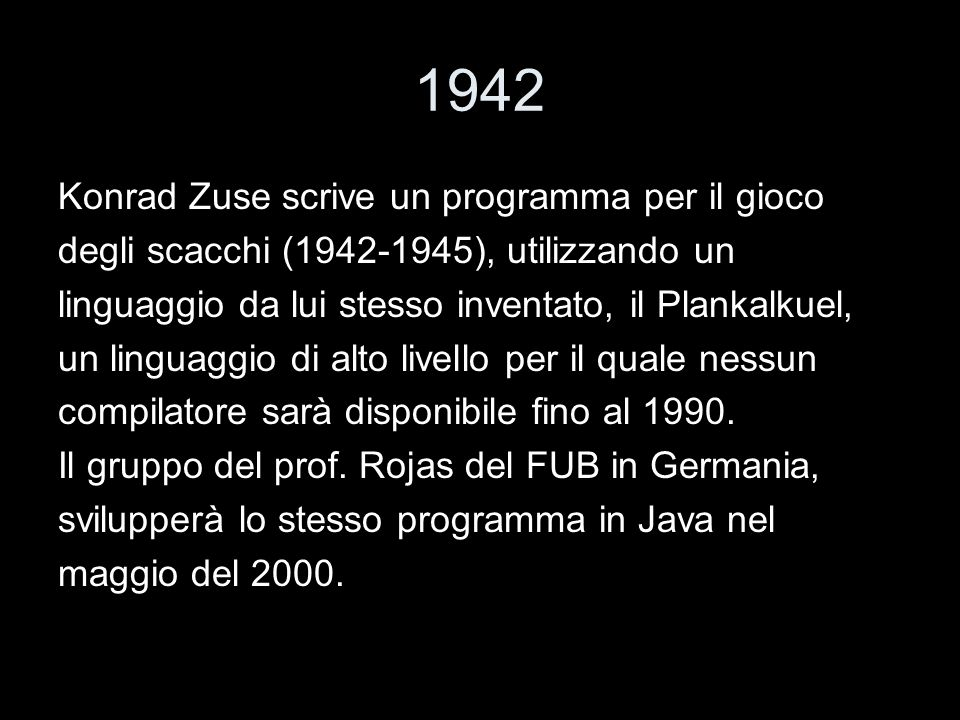 1942 Konrad Zuse scrive un programma per il gioco