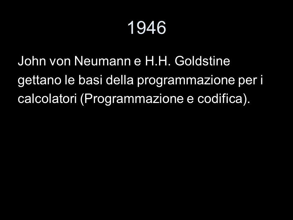 1946 John von Neumann e H.H. Goldstine