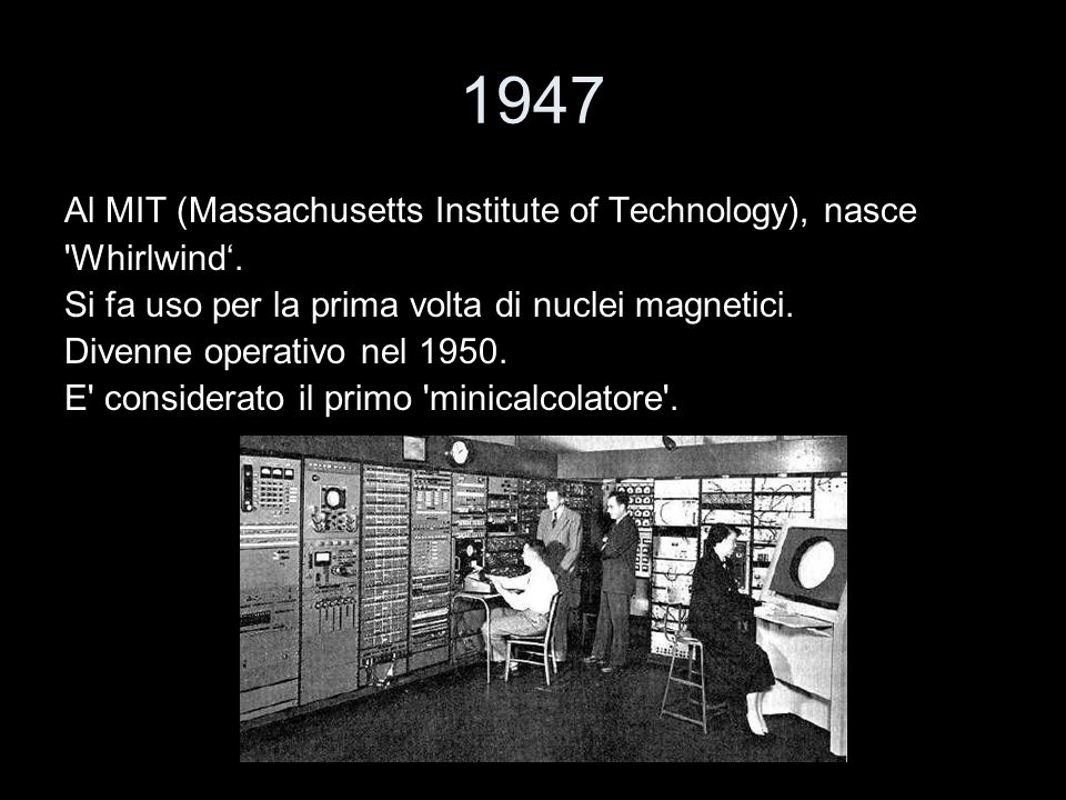 1947 Al MIT (Massachusetts Institute of Technology), nasce