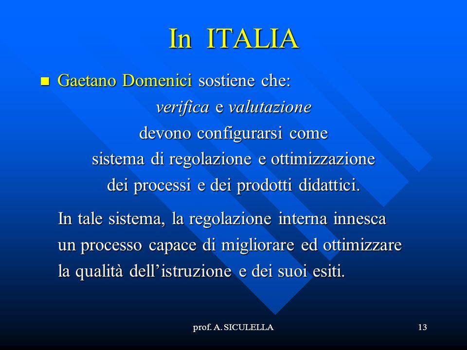 In ITALIA Gaetano Domenici sostiene che: verifica e valutazione