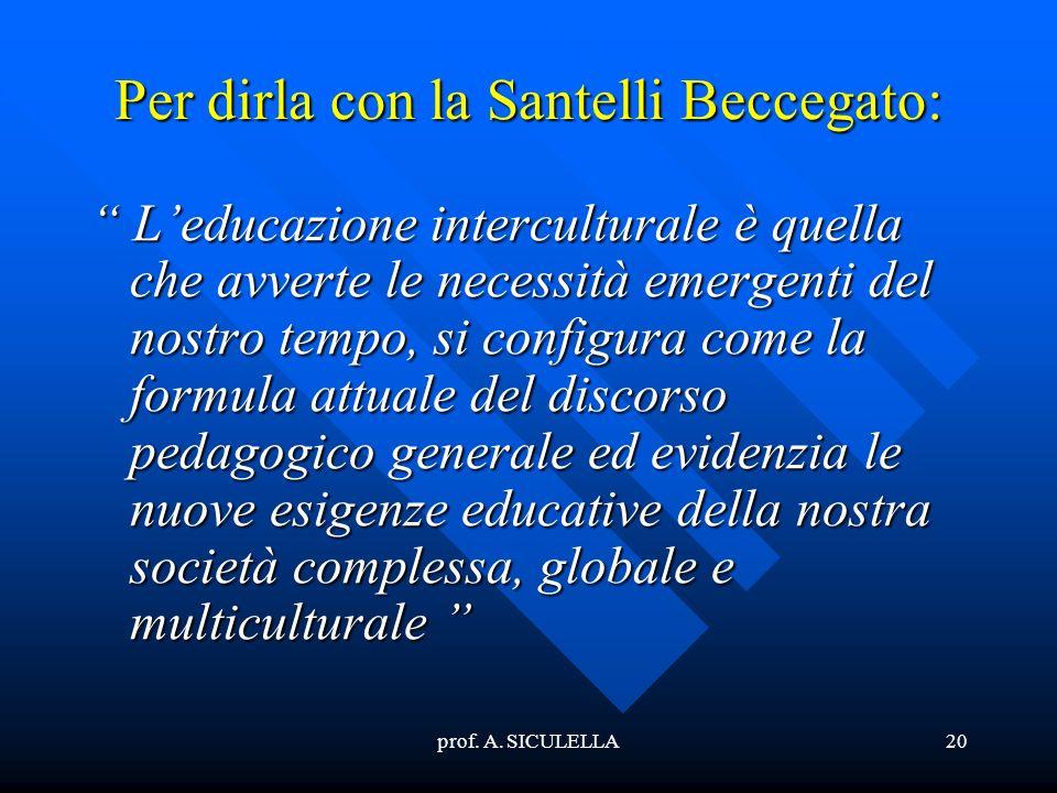 Per dirla con la Santelli Beccegato: