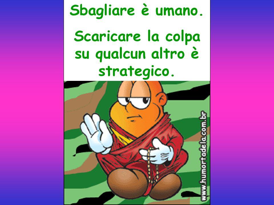 Scaricare la colpa su qualcun altro è strategico.