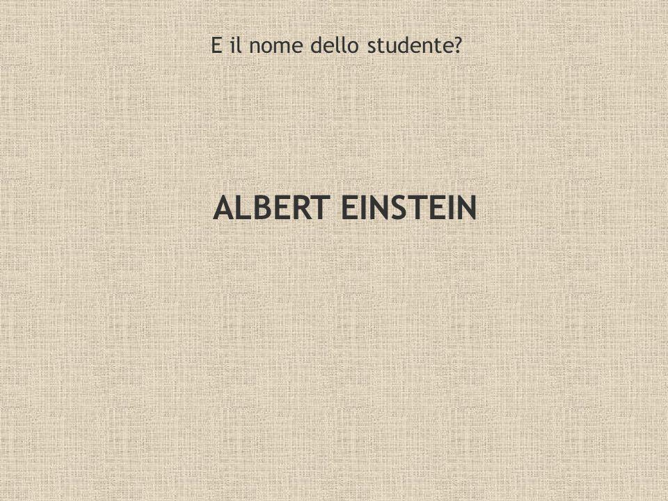E il nome dello studente