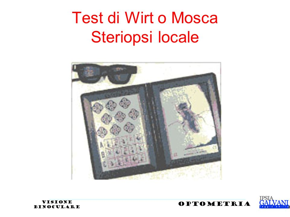 Test di Wirt o Mosca Steriopsi locale