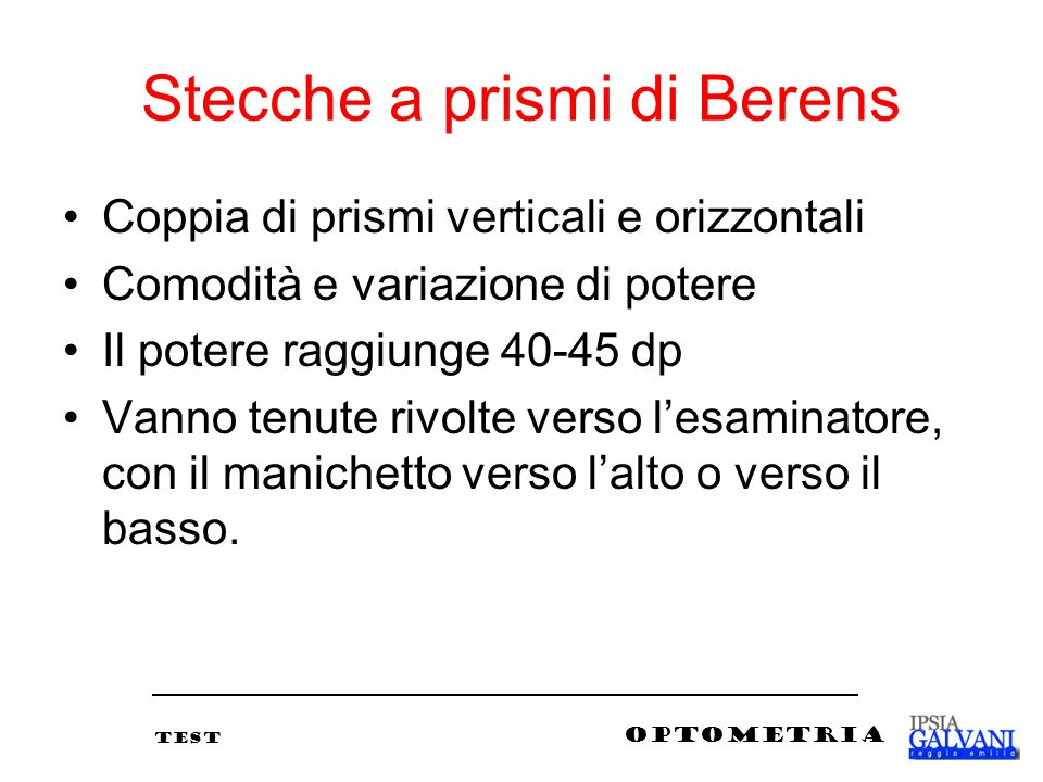 Stecche a prismi di Berens
