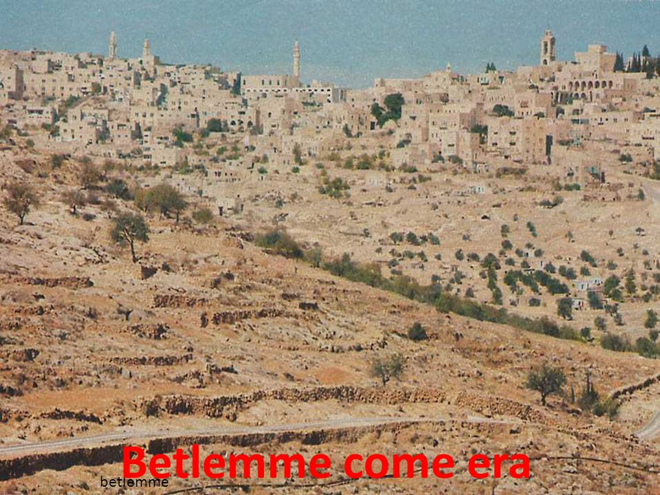 Betlemme come era betlemme