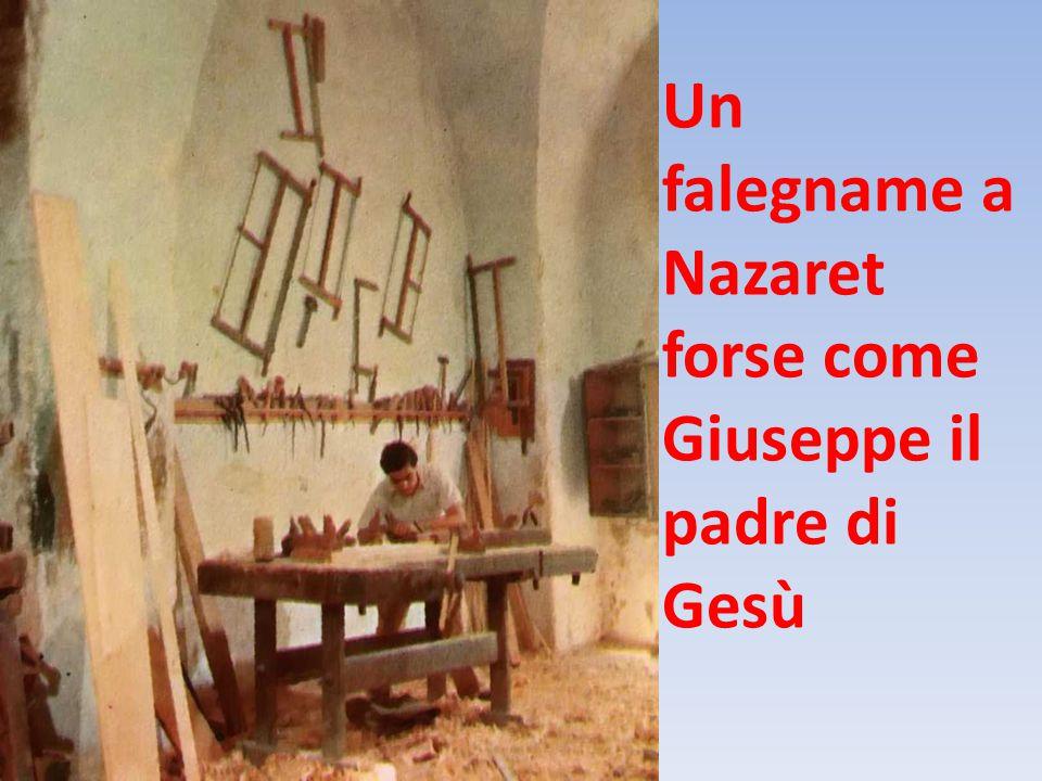 Un falegname a Nazaret forse come