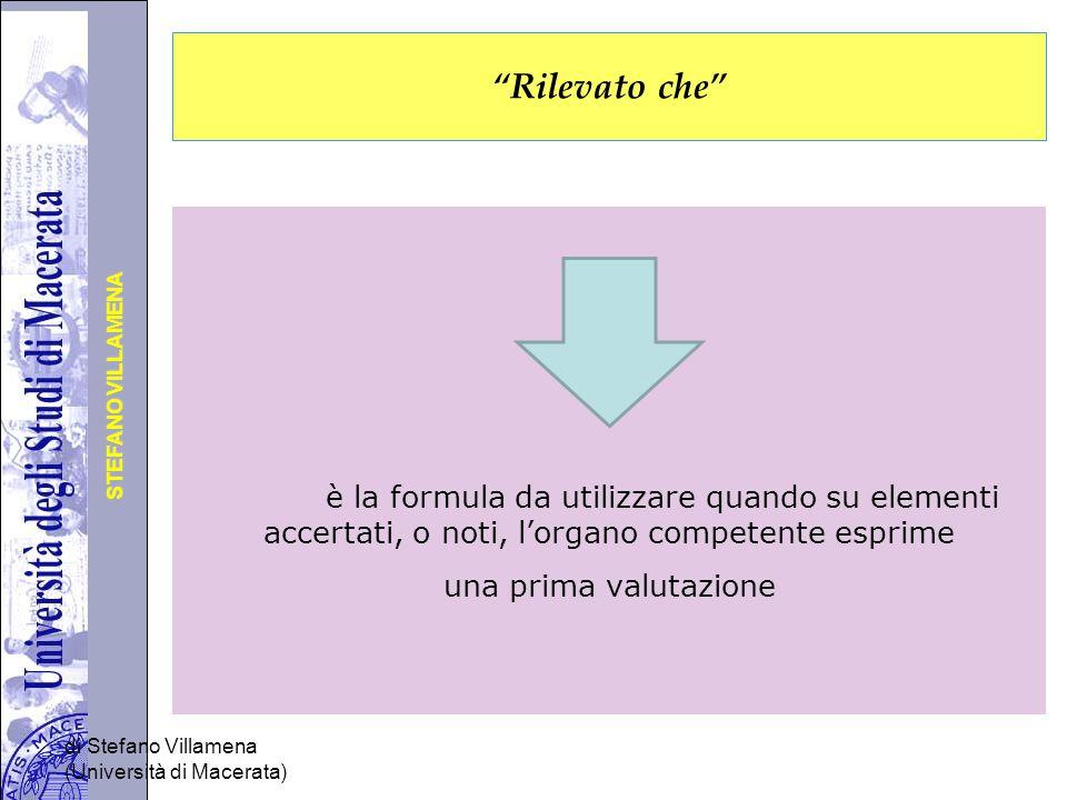 Rilevato che è la formula da utilizzare quando su elementi accertati, o noti, l'organo competente esprime.