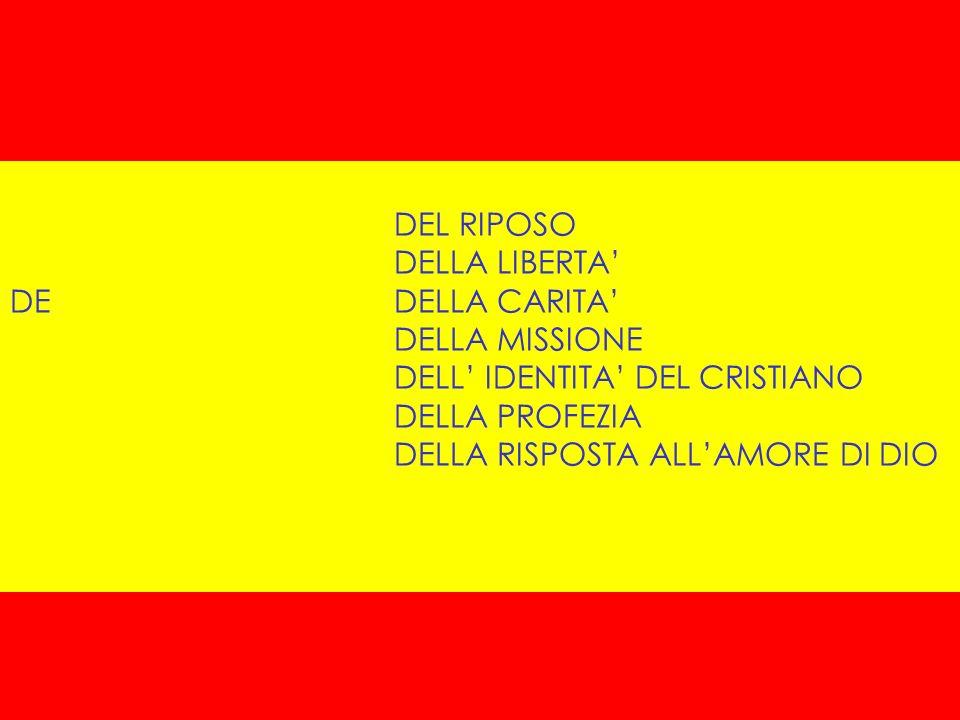 DEL RIPOSO DELLA LIBERTA' DE DELLA CARITA' DELLA MISSIONE. DELL' IDENTITA' DEL CRISTIANO. DELLA PROFEZIA.