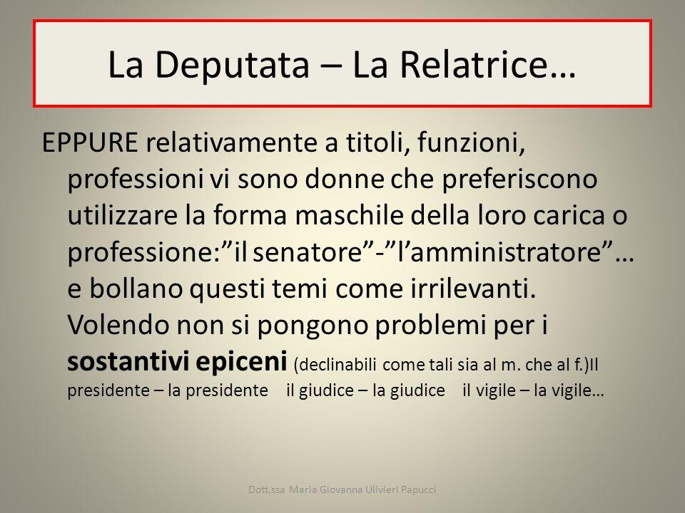 La Deputata – La Relatrice…