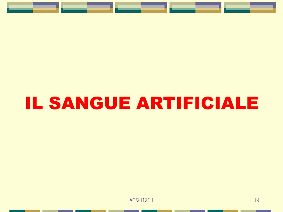 IL SANGUE ARTIFICIALE AC/2012/11