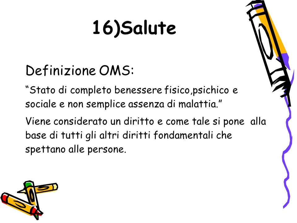 16)Salute Definizione OMS: