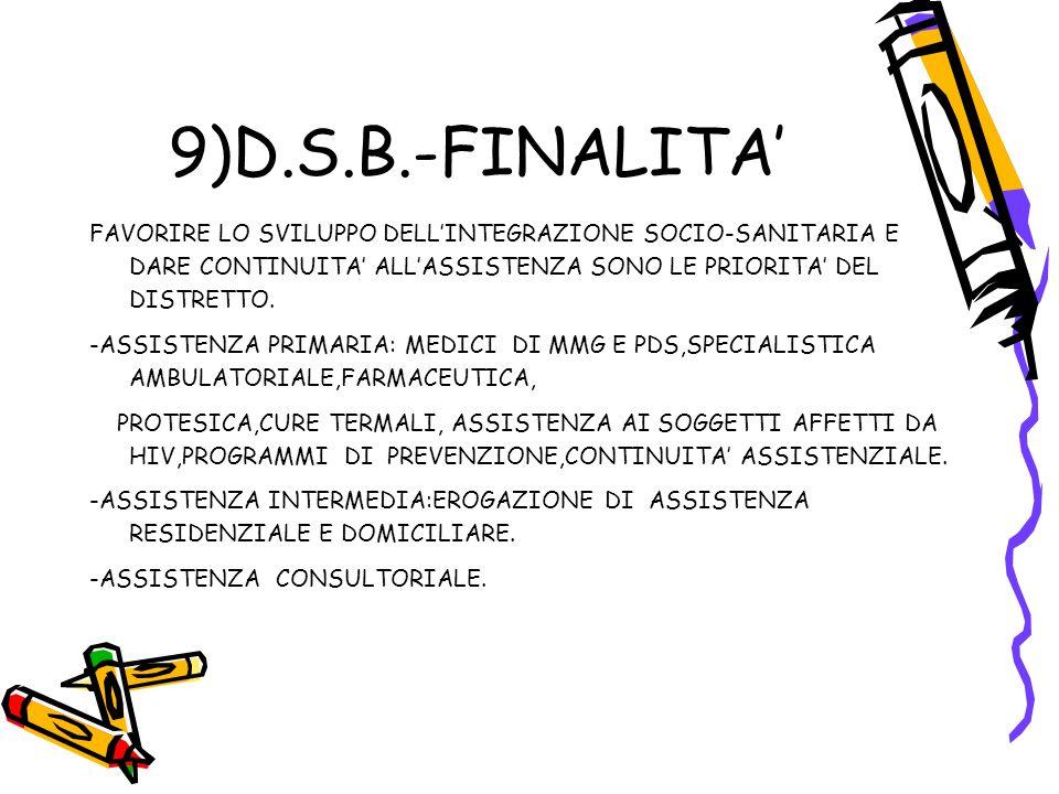 9)D.S.B.-FINALITA'