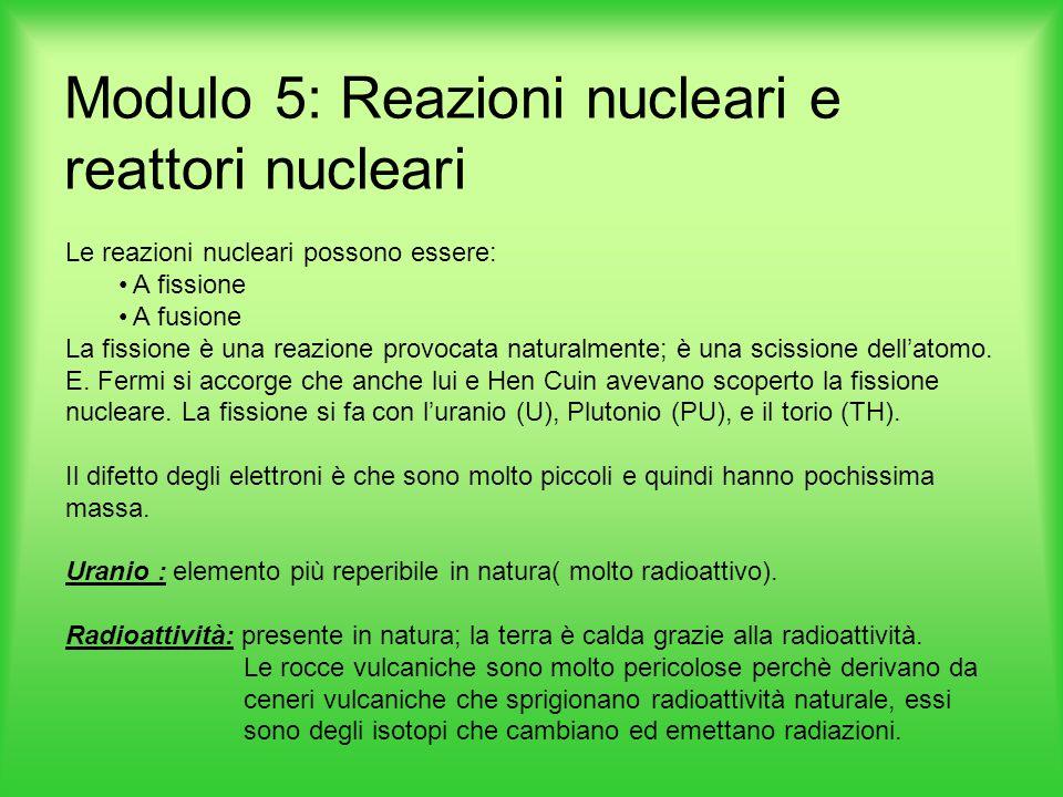 Modulo 5: Reazioni nucleari e reattori nucleari