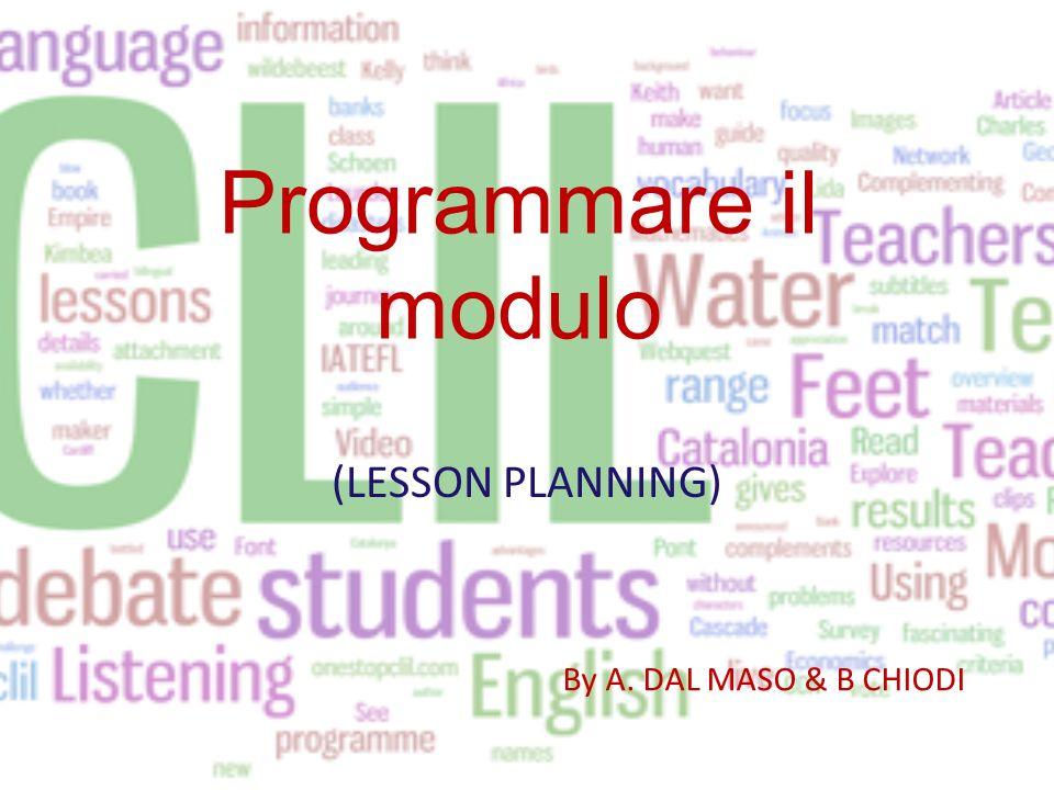 Programmare il modulo (LESSON PLANNING) By A. DAL MASO & B CHIODI