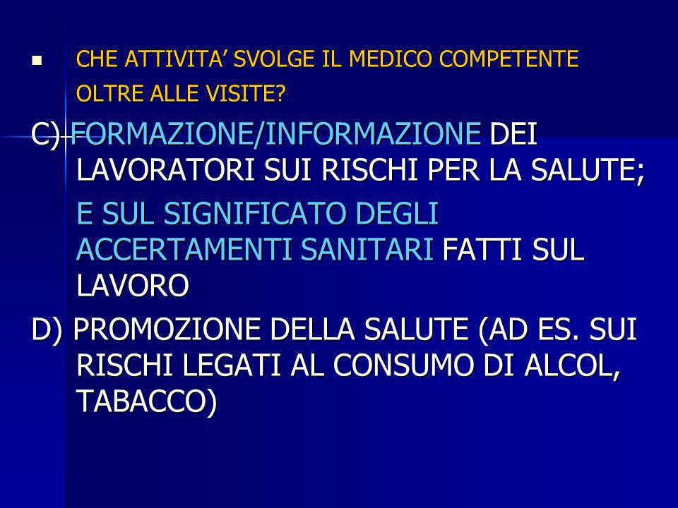 C) FORMAZIONE/INFORMAZIONE DEI LAVORATORI SUI RISCHI PER LA SALUTE;
