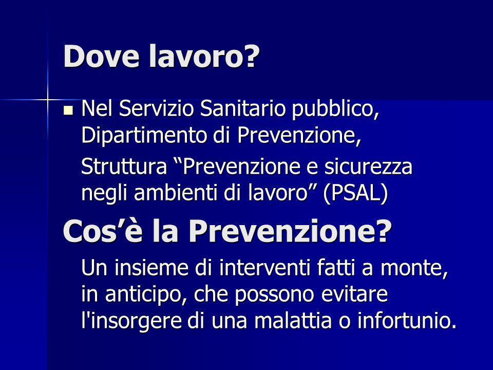 Dove lavoro Cos'è la Prevenzione