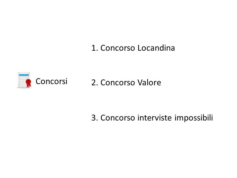 1. Concorso Locandina Concorsi 2. Concorso Valore 3. Concorso interviste impossibili