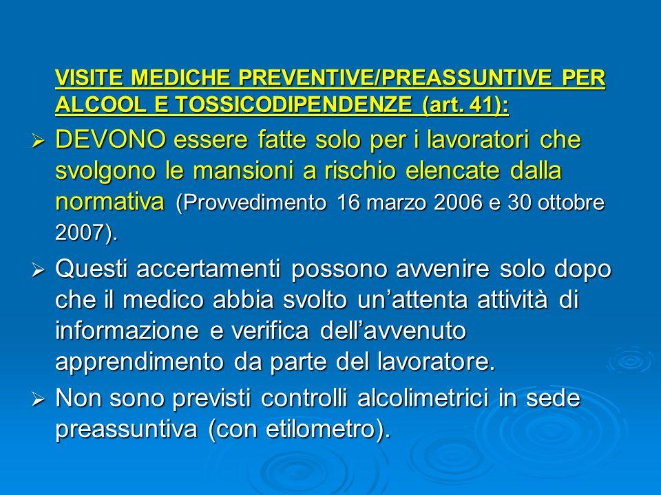 VISITE MEDICHE PREVENTIVE/PREASSUNTIVE PER ALCOOL E TOSSICODIPENDENZE (art. 41):