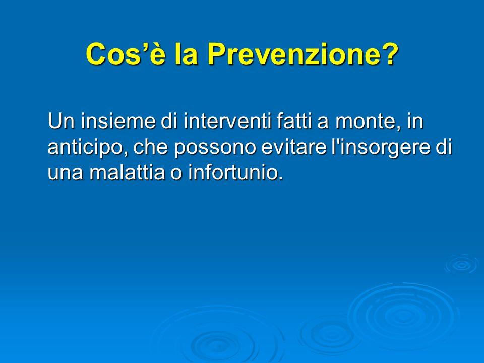 Cos'è la Prevenzione.