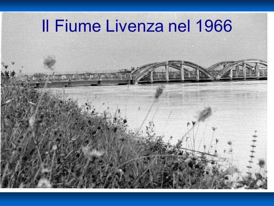 Il Fiume Livenza nel 1966 On. le Rodolfo Viola