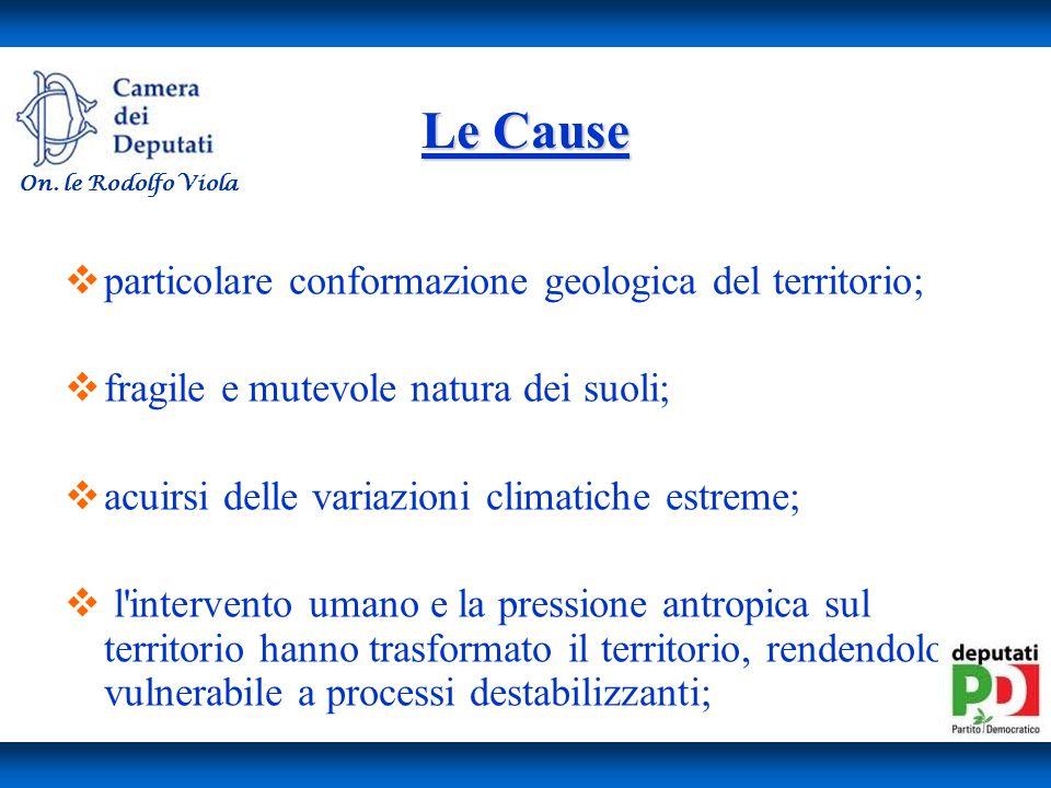Le Cause particolare conformazione geologica del territorio;