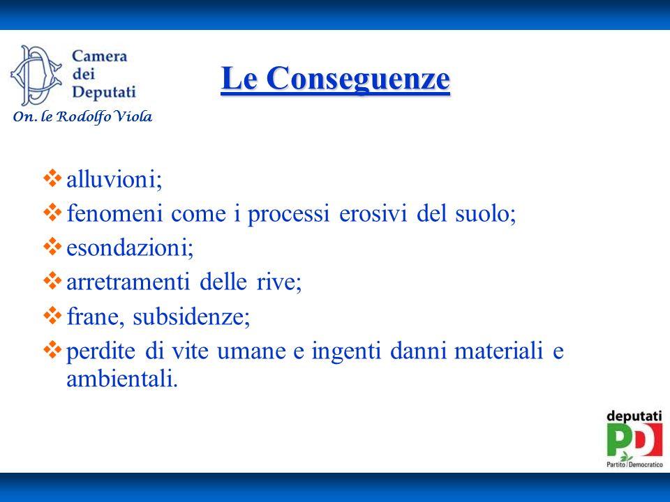 Le Conseguenze alluvioni; fenomeni come i processi erosivi del suolo;