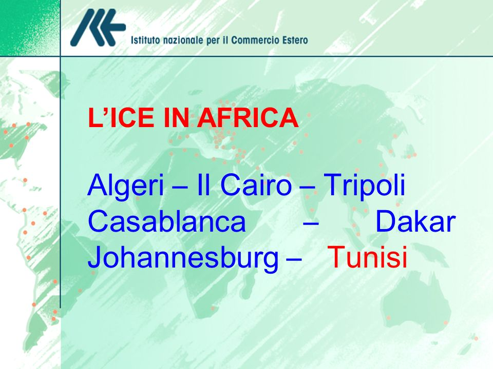 Algeri – Il Cairo – Tripoli Casablanca – Dakar Johannesburg – Tunisi