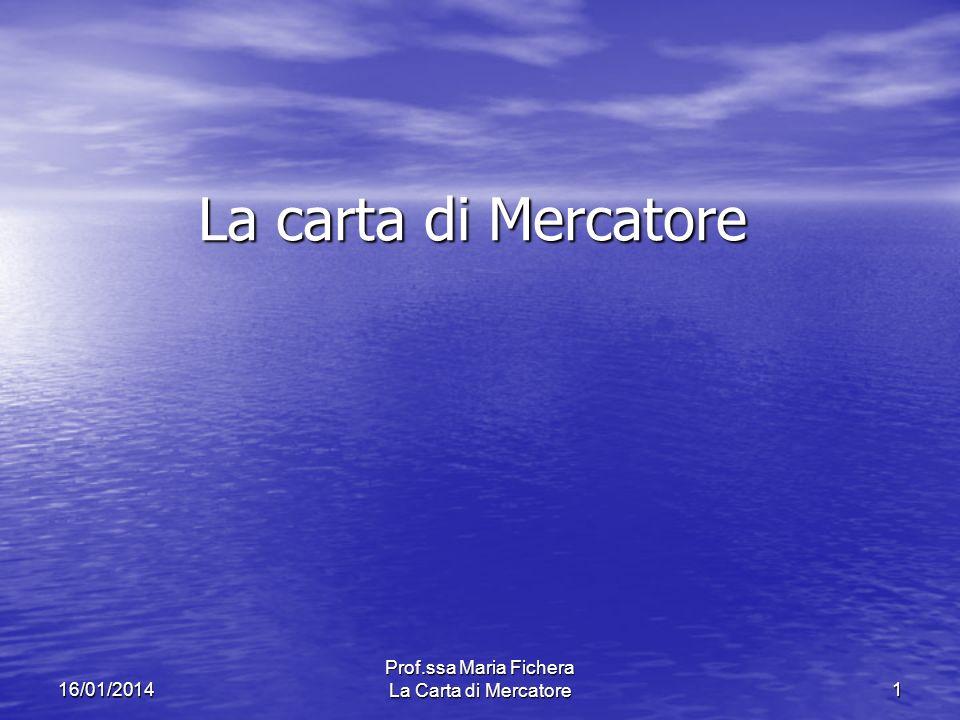 Prof.ssa Maria Fichera La Carta di Mercatore