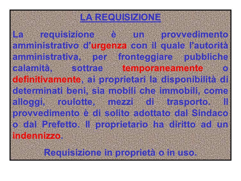 Requisizione in proprietà o in uso.