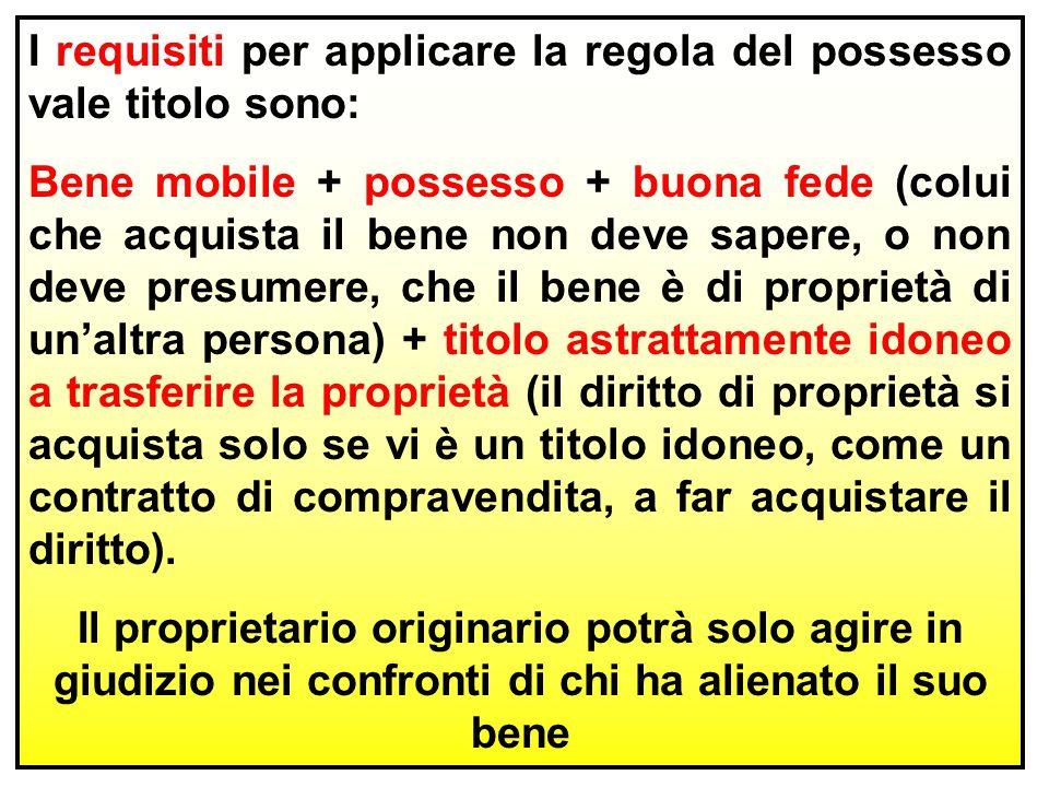I requisiti per applicare la regola del possesso vale titolo sono: