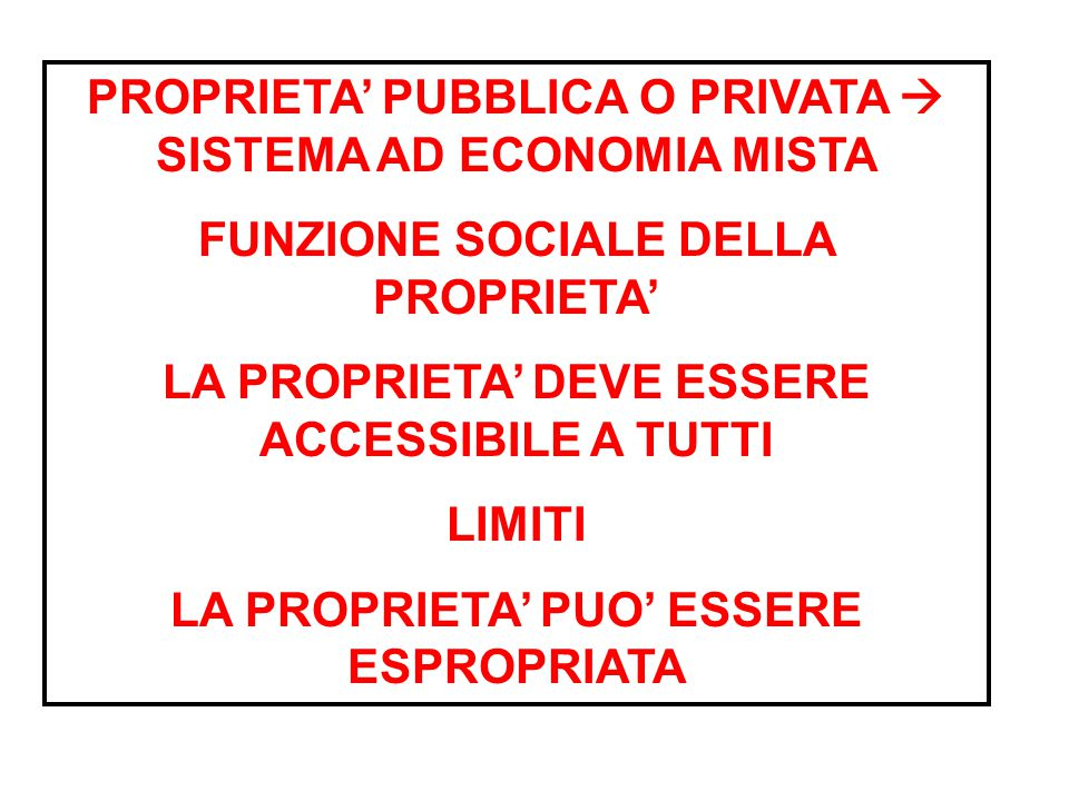 PROPRIETA' PUBBLICA O PRIVATA  SISTEMA AD ECONOMIA MISTA