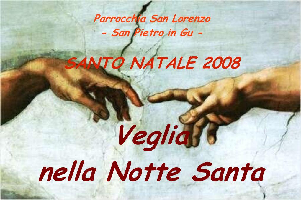 Parrocchia San Lorenzo - San Pietro in Gu - SANTO NATALE 2008