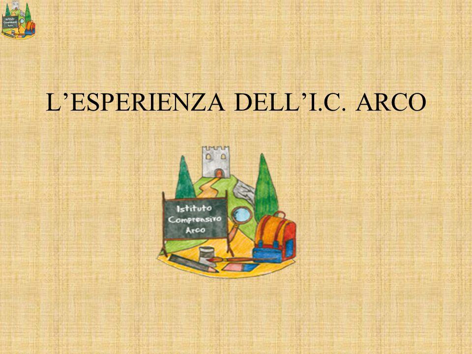 L'ESPERIENZA DELL'I.C. ARCO