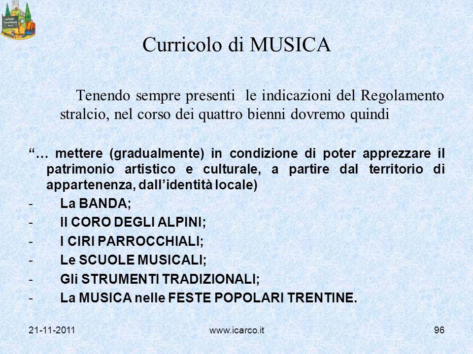 Curricolo di MUSICA Tenendo sempre presenti le indicazioni del Regolamento stralcio, nel corso dei quattro bienni dovremo quindi.